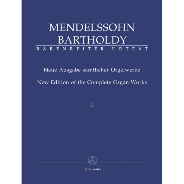 New Edition of the Complete Organ Works - Mendelssohn Bartholdy, Felix