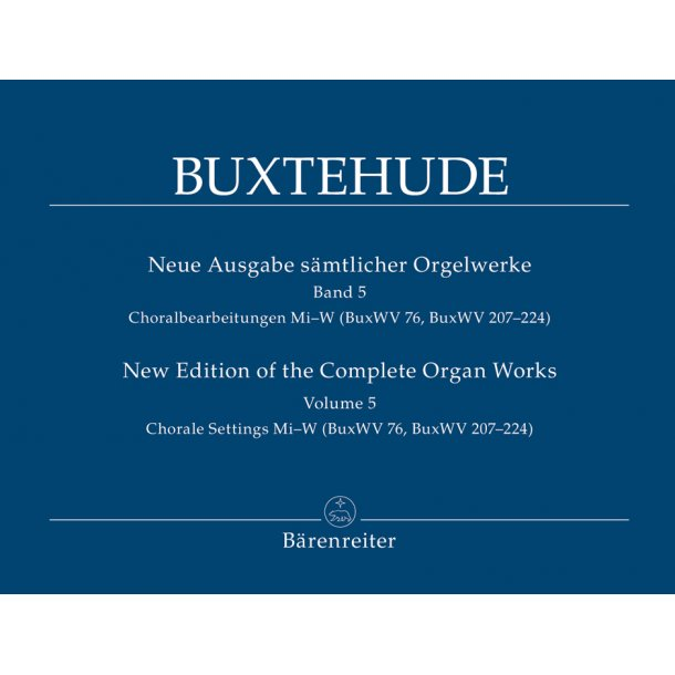New Edition of the Complete Organ Works - Buxtehude, Dietrich