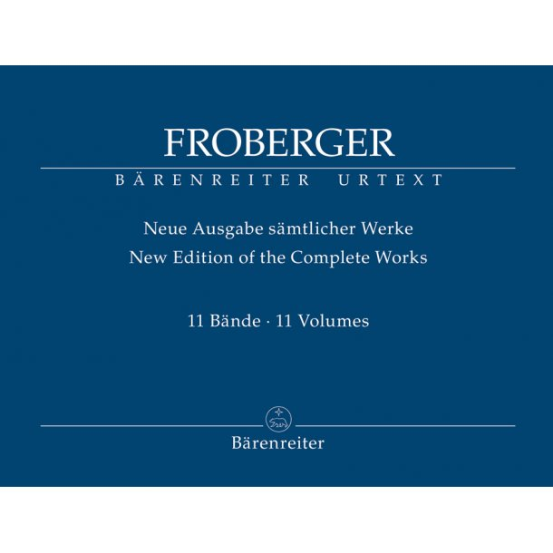 New Edition of the Complete Works - Froberger, Johann Jacob