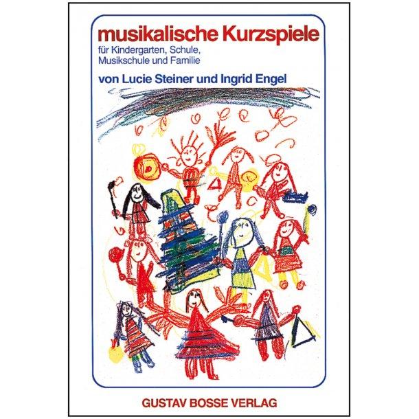 Musikalische Kurzspiele - Steiner, Lucie / Engel, Ingrid