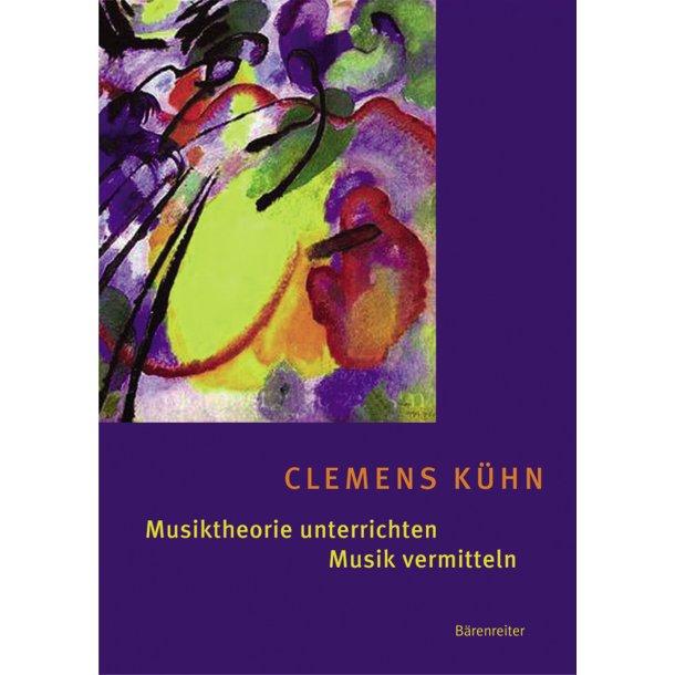 Musiktheorie unterrichten - Musik vermitteln - Kühn, Clemens