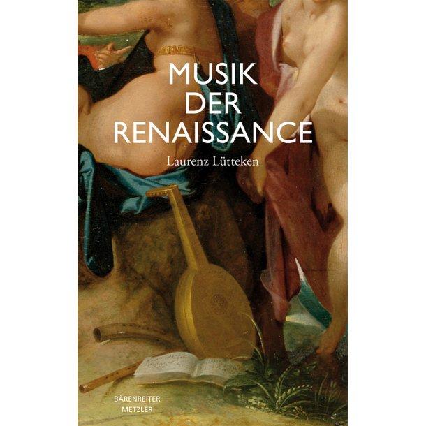 Musik der Renaissance - Lütteken, Laurenz