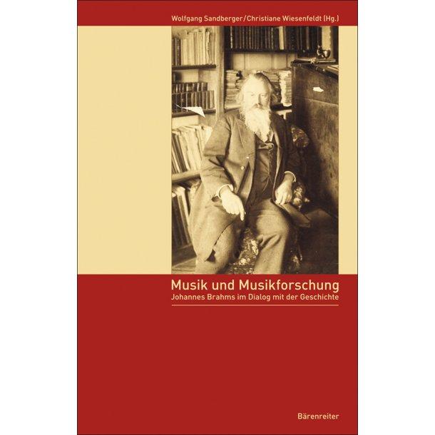 Musik und Musikforschung - Johannes Brahms im Dialog mit der Geschichte -