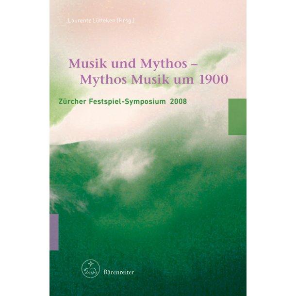 Musik und Mythos - Mythos Musik um 1900 -