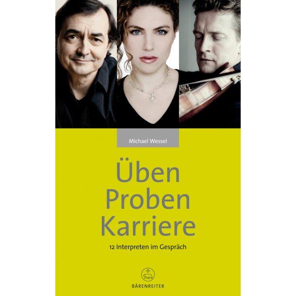 Üben - Proben - Karriere - Wessel, Michael