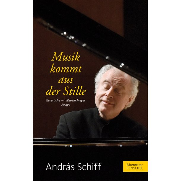 Musik kommt aus der Stille - Schiff, András / Meyer, Martin
