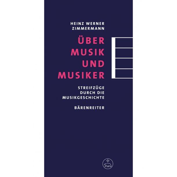 Über Musik und Musiker - Zimmermann, Heinz Werner