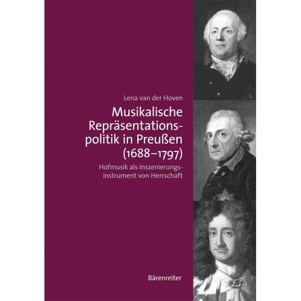 Musikalische Repräsentationspolitik in Preußen (1688-1797) - Hoven, Lena van der
