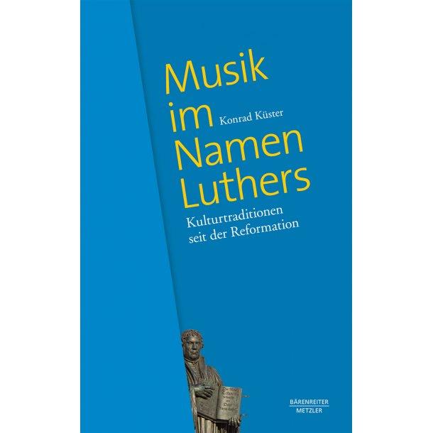 Musik im Namen Luthers - Küster, Konrad