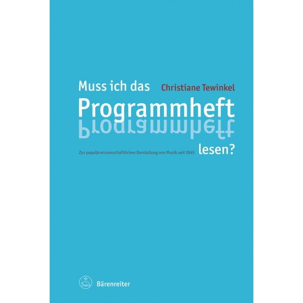 Muss ich das Programmheft lesen? - Tewinkel, Christiane