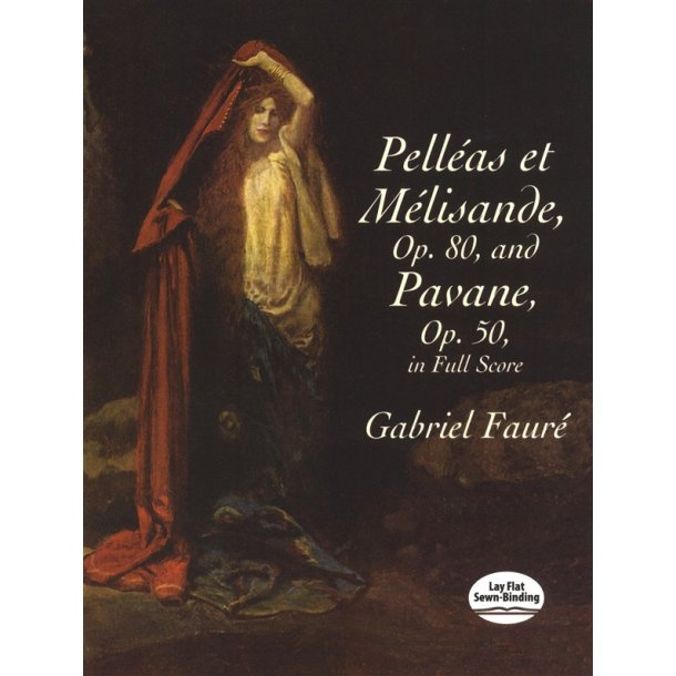 Gabriel Fauré: Pelléas Et Mélisande, Op. 80 / Pavane, Op. 50