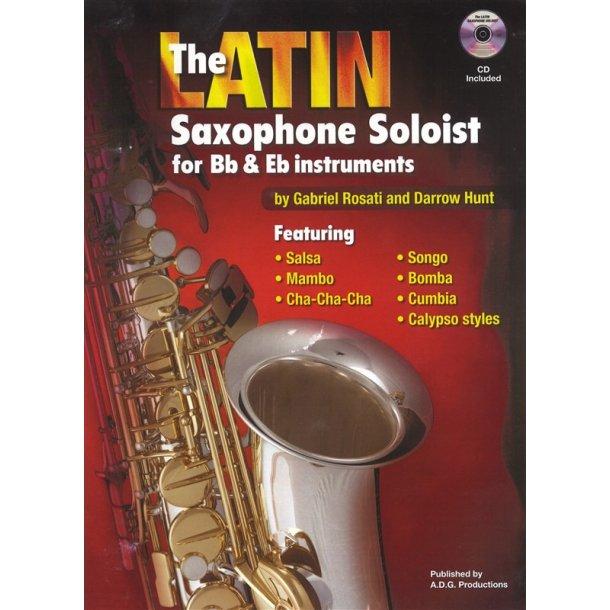Gabriel Rosati/Darrow Hunt: The Latin Saxophone Soloist - B Flat/E Flat Instruments