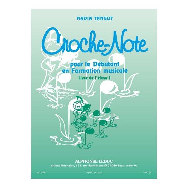 Nadia Tanguy: Croche-Note - Livre de l'Elève Vol.1 (Miscellaneous)