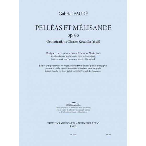 Gabriel Fauré: Maeterlink's Pelléas Et Mélisande, Incidental Music (Orchestration By Koechlin)