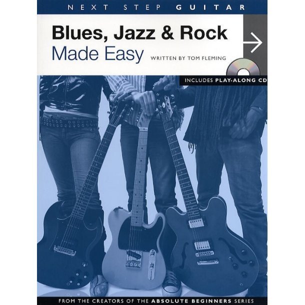 Next Step Guitar: Blues, Jazz And Rock Made Easy