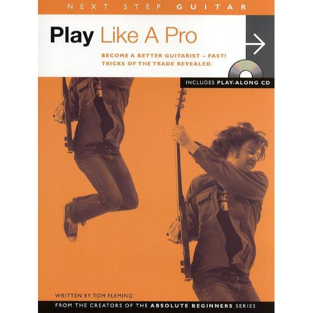 Next Step Guitar: Play Like A Pro