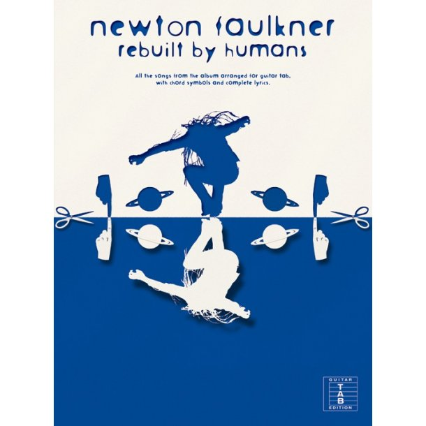 Newton Faulkner: Rebuilt By Humans