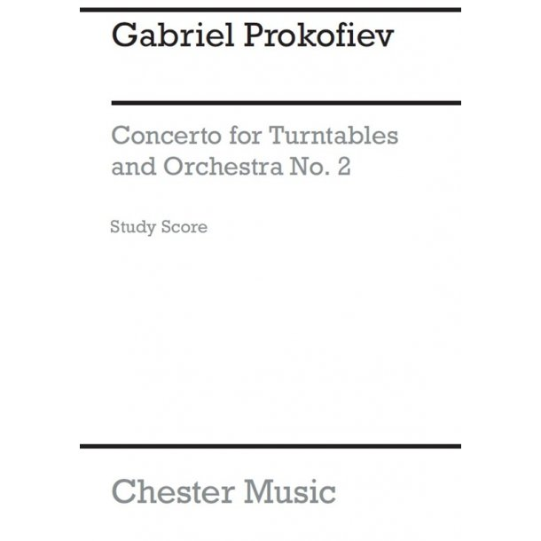 Gabriel Prokofiev: Concerto No.2 For Turntables And Orchestra