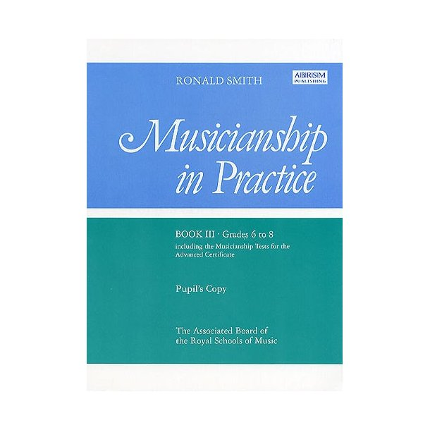 Musicianship in Practice Book 3 Grades 6-8 (Pupil's Copy)