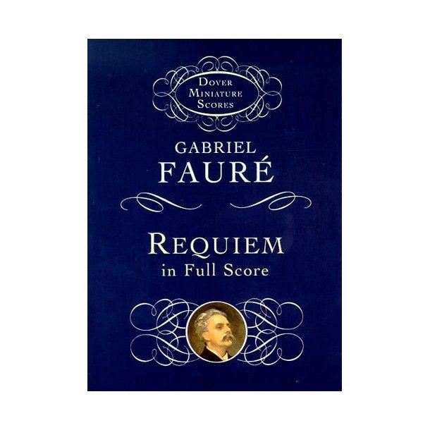 Gabriel Faure: Requiem In Full Score (SATB/Orchestra)