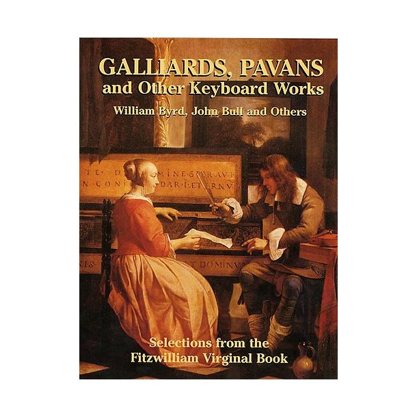 Galliards, Pavans And Other Keyboard Works