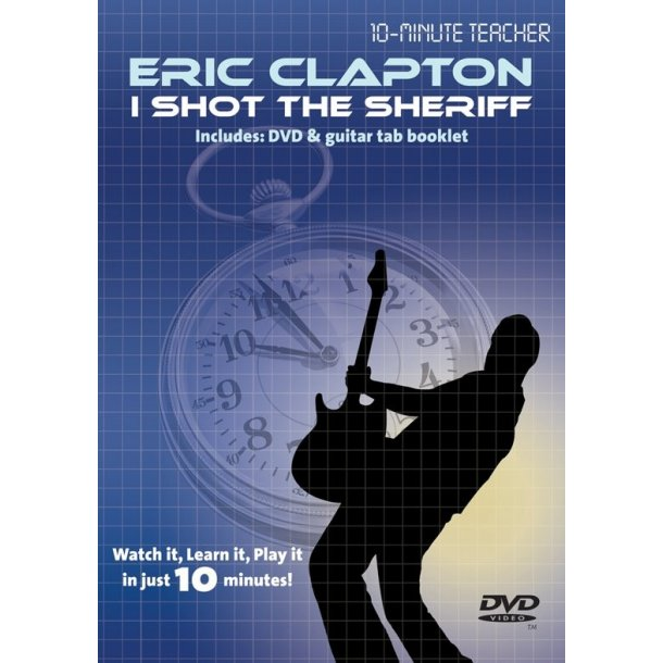 10-Minute Teacher: Eric Clapton - I Shot The Sheriff