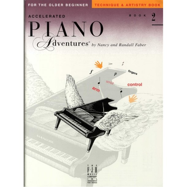 Nancy And Randall Faber: Accelerated Piano Adventures - Book Two (Technique And Artistry)