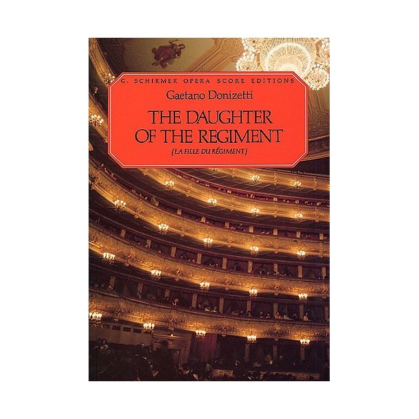 Gaetano Donizetti: La Fille Du Regiment (The Daughter Of The Regiment)- Vocal Score