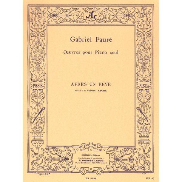 Gabriel Fauré: Après un Rêve Op.7, No.1 (Piano solo)