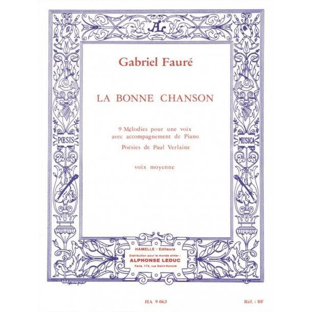 Gabriel Fauré: La Bonne Chanson - 9 Melodies Pour Une Voix Avec Accompagnement De Piano