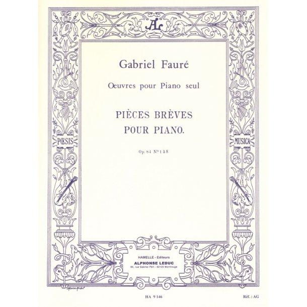 Gabriel Fauré: Pièces brèves Op.84 (Piano solo)