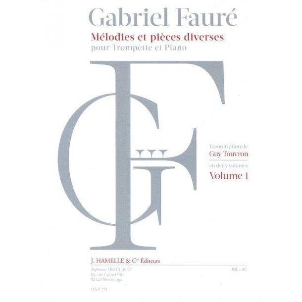 Gabriel Fauré: Mélodies Et Pieces Diverses Pour Trompette Et Piano - Volume 1