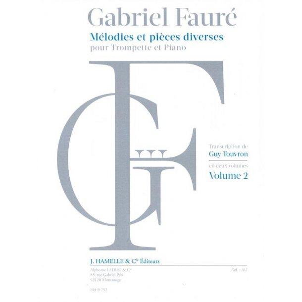 Gabriel Fauré: Mélodies Et Pieces Diverses Pour Trompette Et Piano - Volume 2
