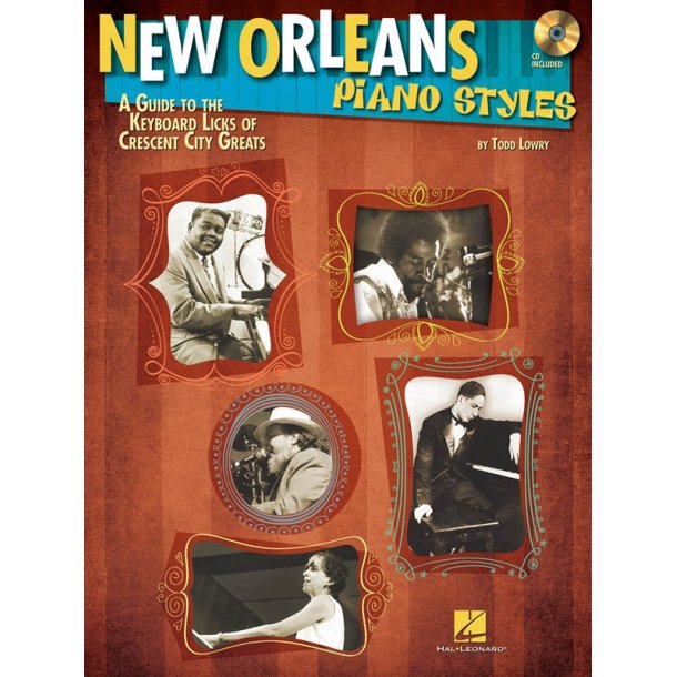 New Orleans Piano Styles: A Guide To The Keyboard Licks Of Crescent City Greats