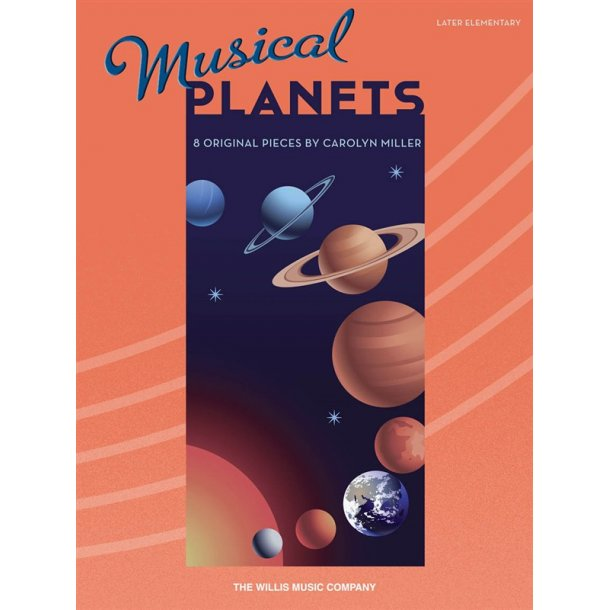 Musical Planets: 8 Original Pieces By Carolyn Miller