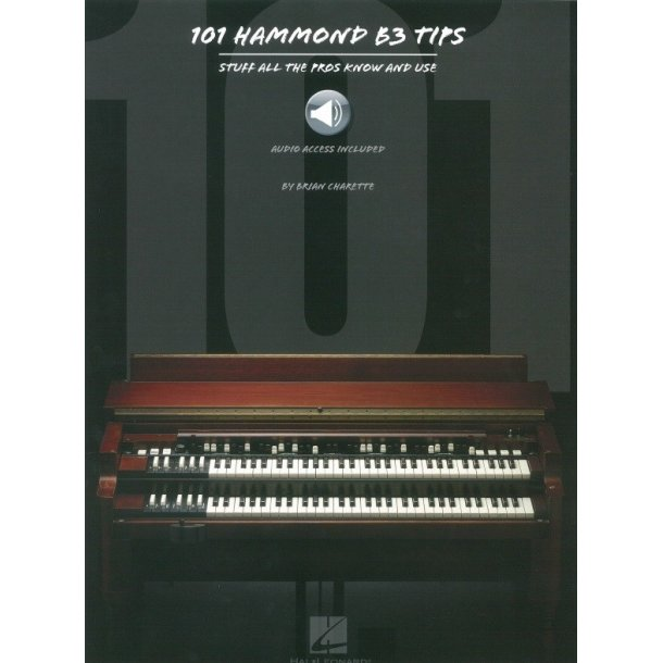 101 Hammond B-3 Tips: Stuff All The Pros Know And Use (Book/Online Audio)
