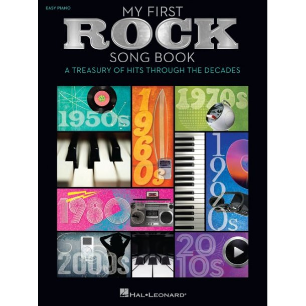 My First Rock Song Book: A Treasury Of Hits Through The Decades