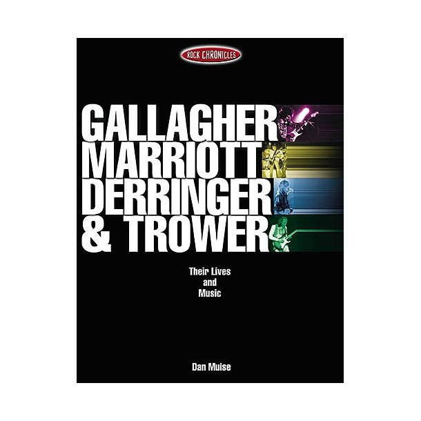 Gallagher, Marriott, Derringer & Trower: Their Lives And Music