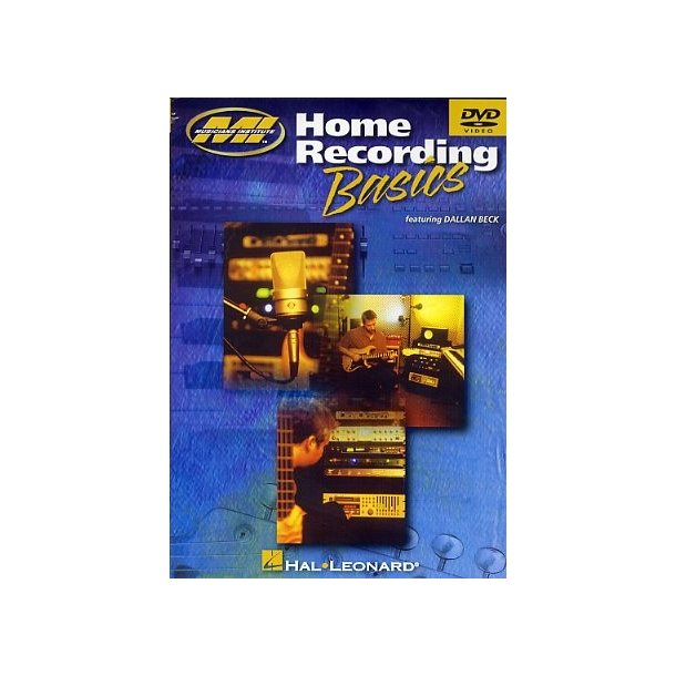 Musicians Institute: Home Recording Basics