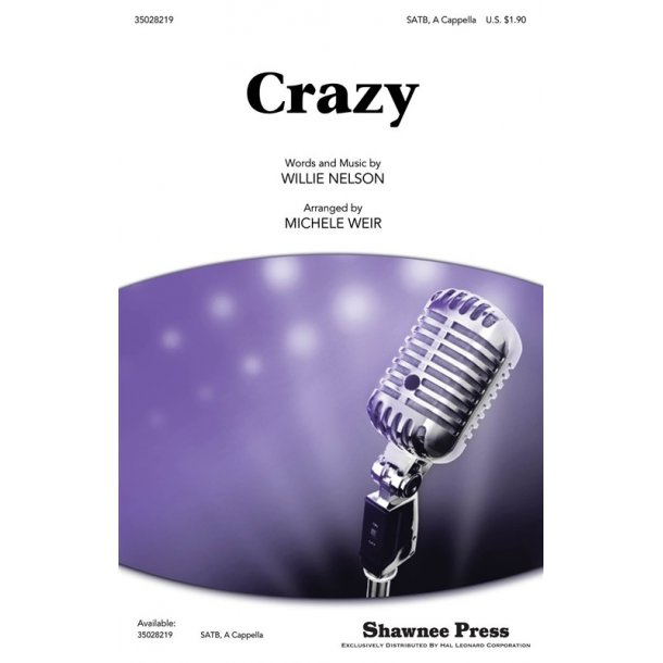 NELSON WILLIE CLINE PATSY CRAZY (WEIR MICHELE) SATB ACAP CHOR