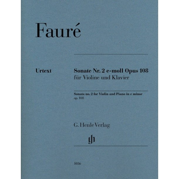 Gabriel Fauré: Violin Sonata No.2 E Minor Op.108