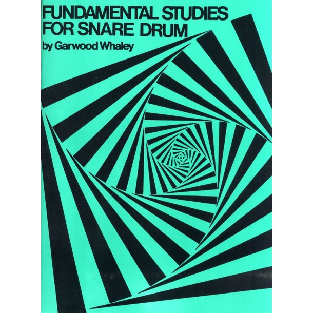 Garwood Whaley: Fundamental Studies For Snare Drum