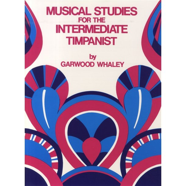 Garwood Whaley: Musical Studies For The Intermediate Timpanist