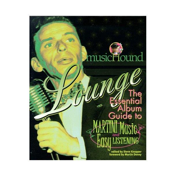 MusicHound Lounge: The Essential Album Guide