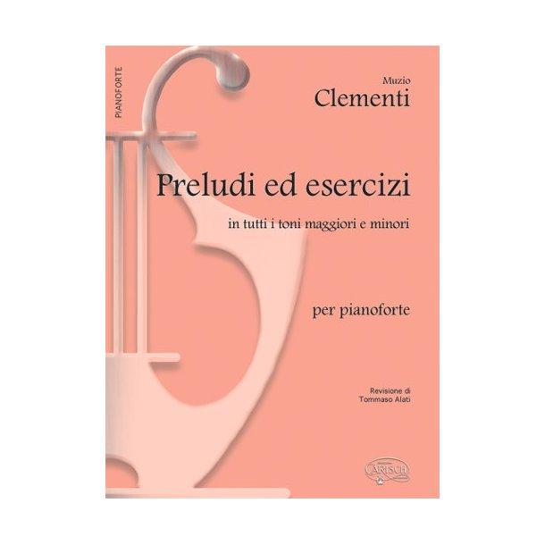 Muzio Clementi: Preludi ed Esercizi in tutti i toni Maggiori e Minori, per Pianoforte