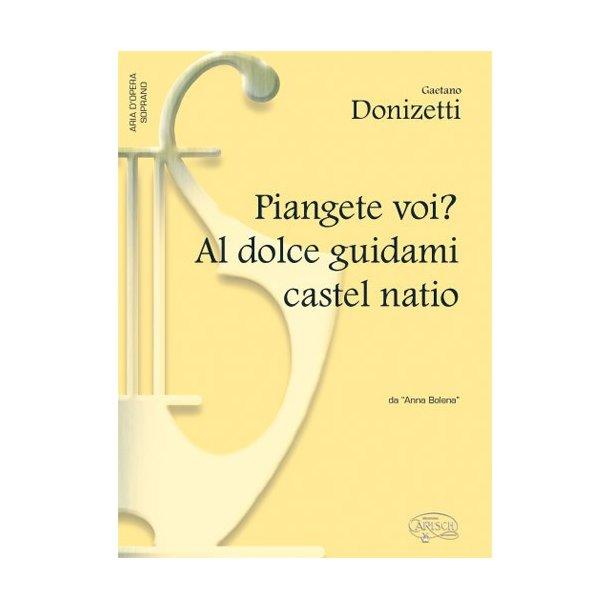 Gaetano Donizetti: Piangete Voi? Al dolce guidami castel natio, da Anna Bolena (Soprano)