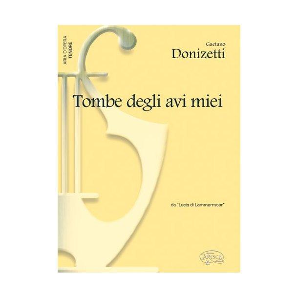 Gaetano Donizetti: Tombe degli avi miei, da Lucia di Lammermoor (Tenore)