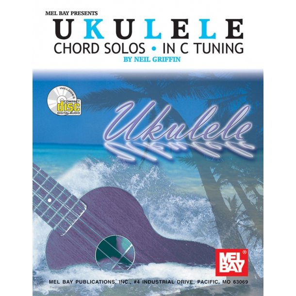 Neil Griffin: Ukulele Chord Solos In C Tuning
