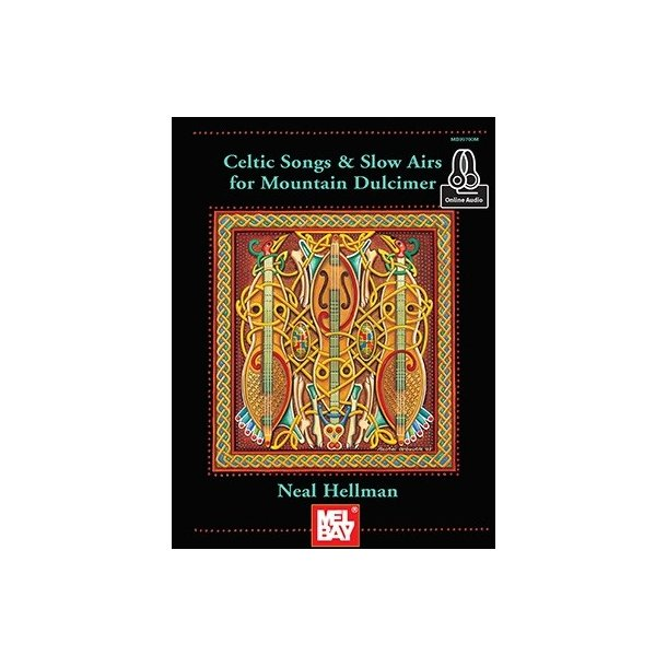 Neal Hellman: Celtic Songs And Slow Airs For Mountain Dulcimer (Book/Online Audio)