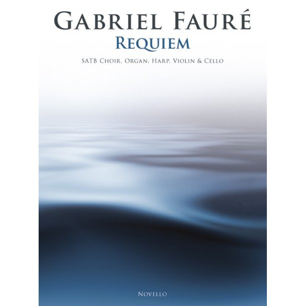Gabriel Faure: Requiem (SATB/Chamber Group)